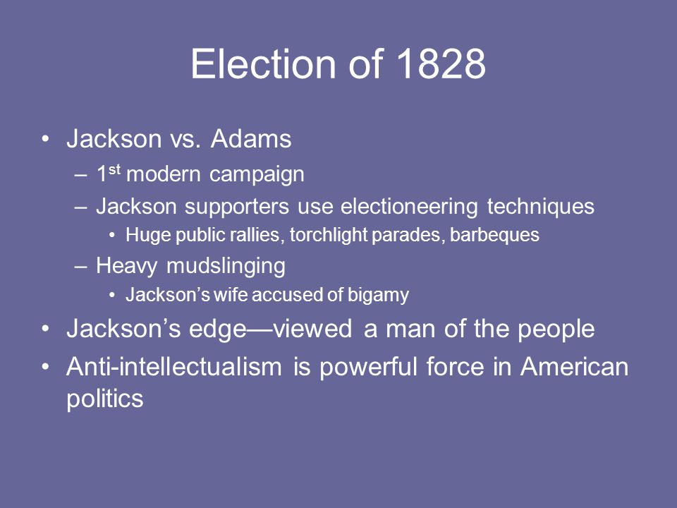 Election of 1828 Jackson vs.