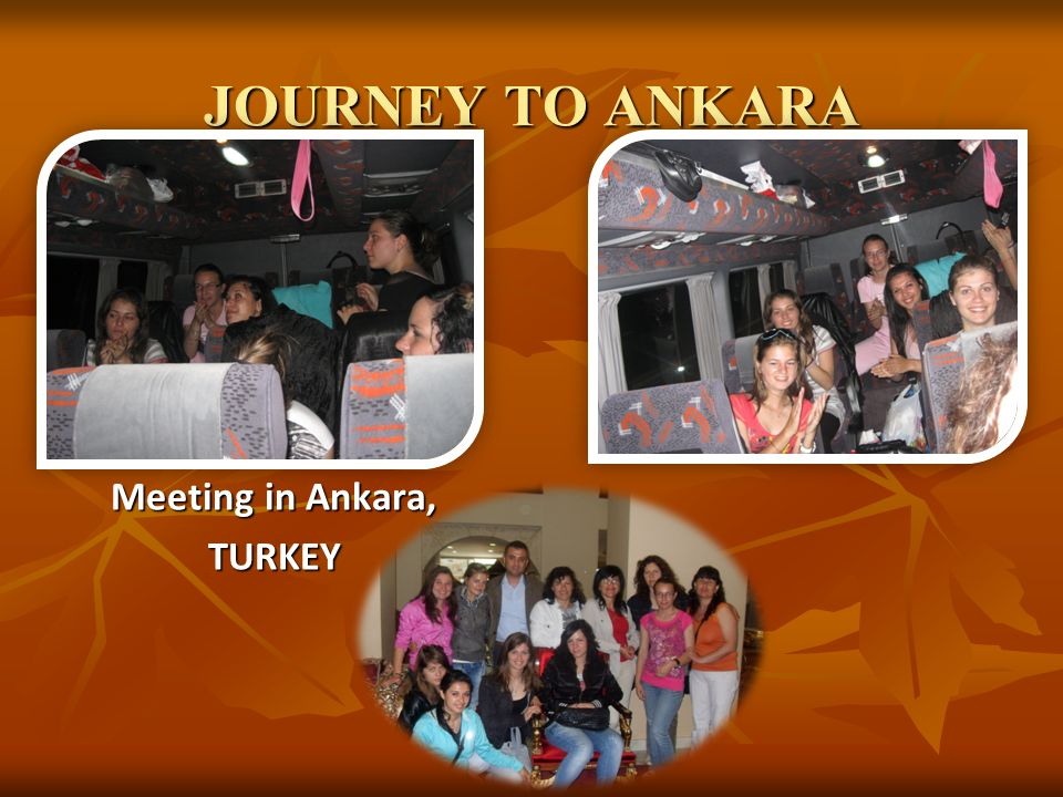 JOURNEY TO ANKARA Meeting in Ankara, TURKEY