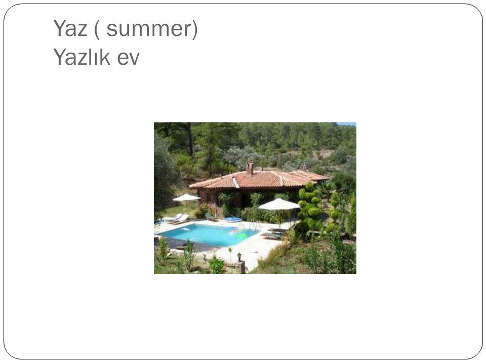 Yaz ( summer) Yazlık ev