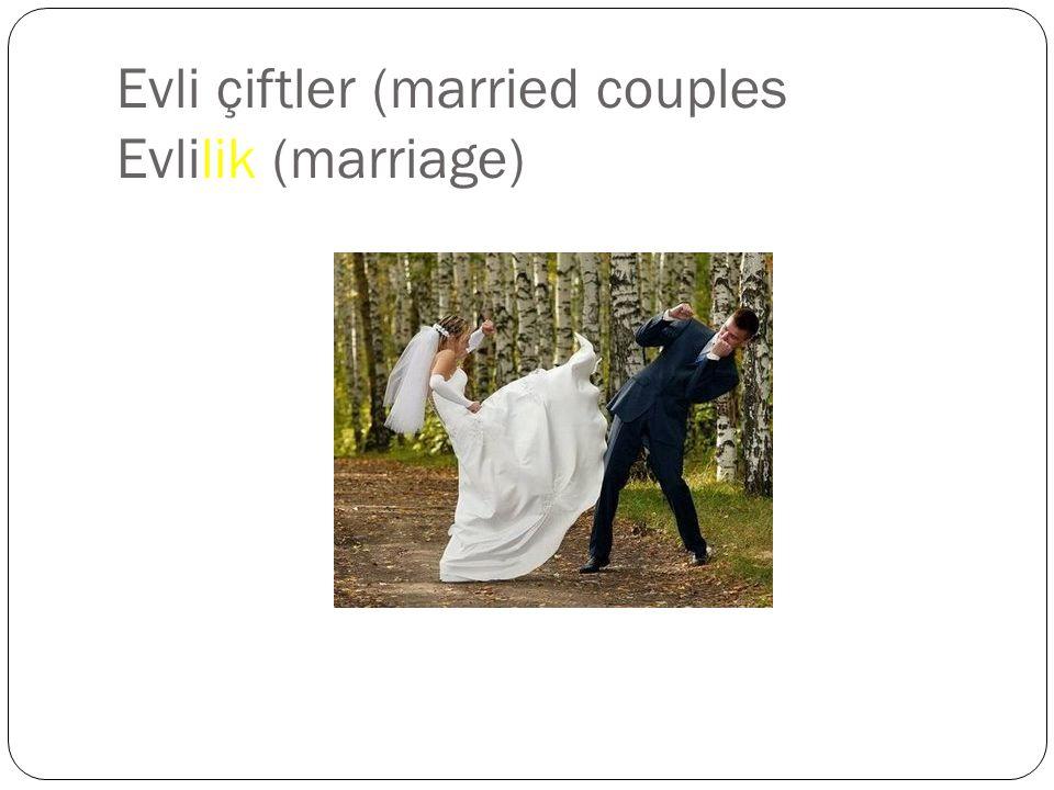 Evli çiftler (married couples Evlilik (marriage)