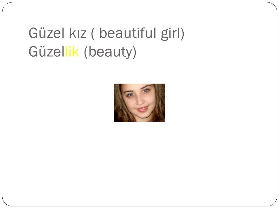 Güzel kız ( beautiful girl) Güzellik (beauty)