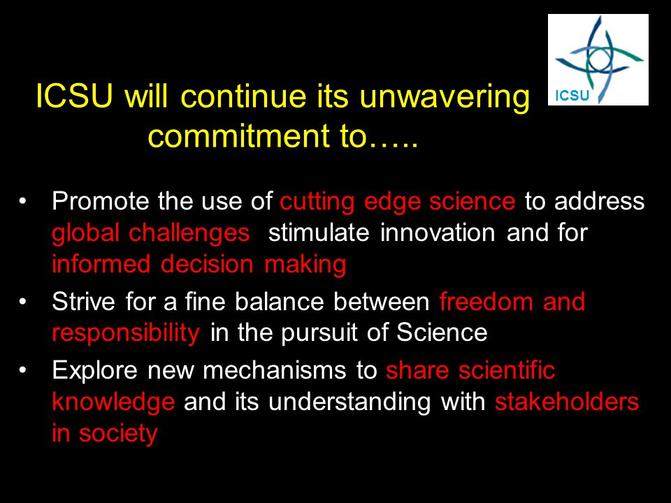 ICSU will continue its unwavering commitment to…..