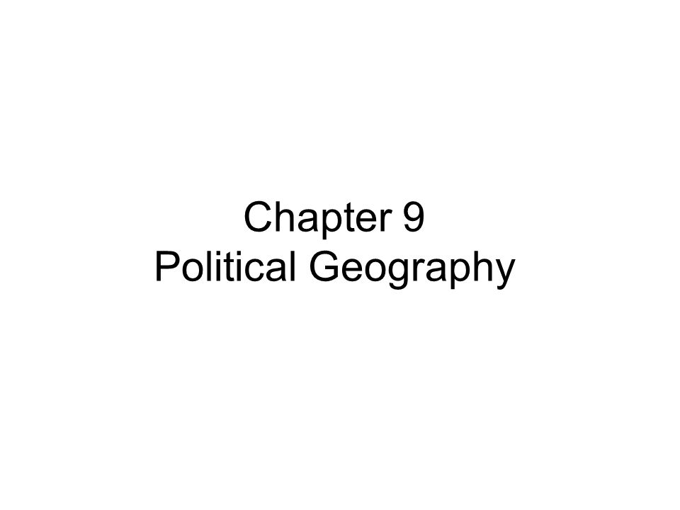 Chapter 9 Political Geography