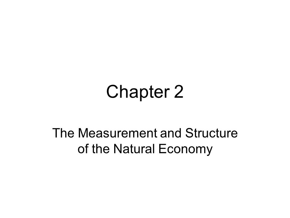 Chapter 2 The Measurement and Structure of the Natural Economy