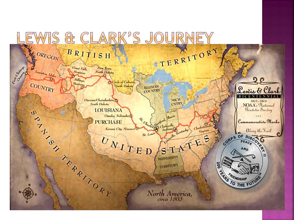  In 1804, Lewis & Clark left St.