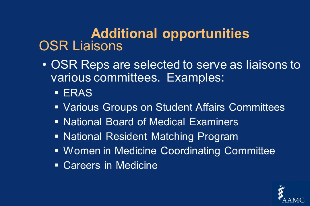Additional opportunities OSR Liaisons OSR Reps are selected to serve as liaisons to various committees.