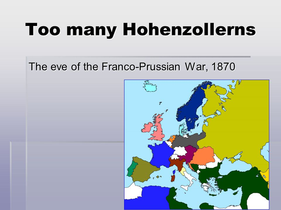 Too many Hohenzollerns The eve of the Franco-Prussian War, 1870