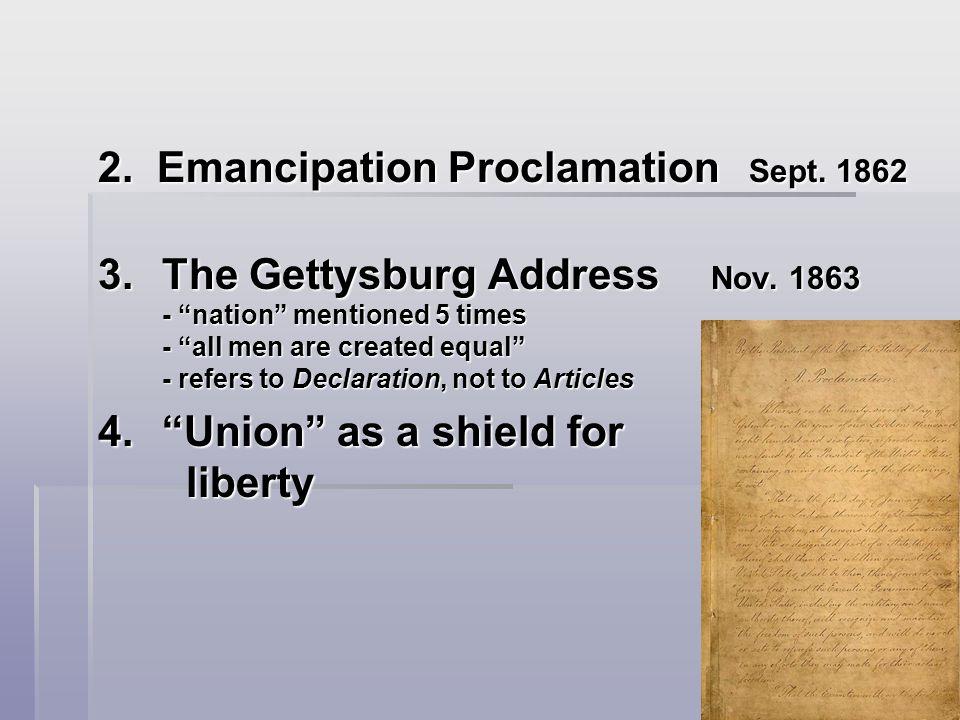 2. Emancipation Proclamation Sept. 1862 3.The Gettysburg Address Nov.