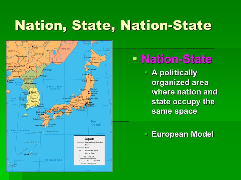 Nation, State, Nation-State  Nation-State  A politically organized area where nation and state occupy the same space  European Model