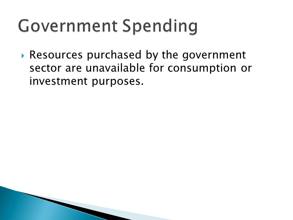  Resources purchased by the government sector are unavailable for consumption or investment purposes.