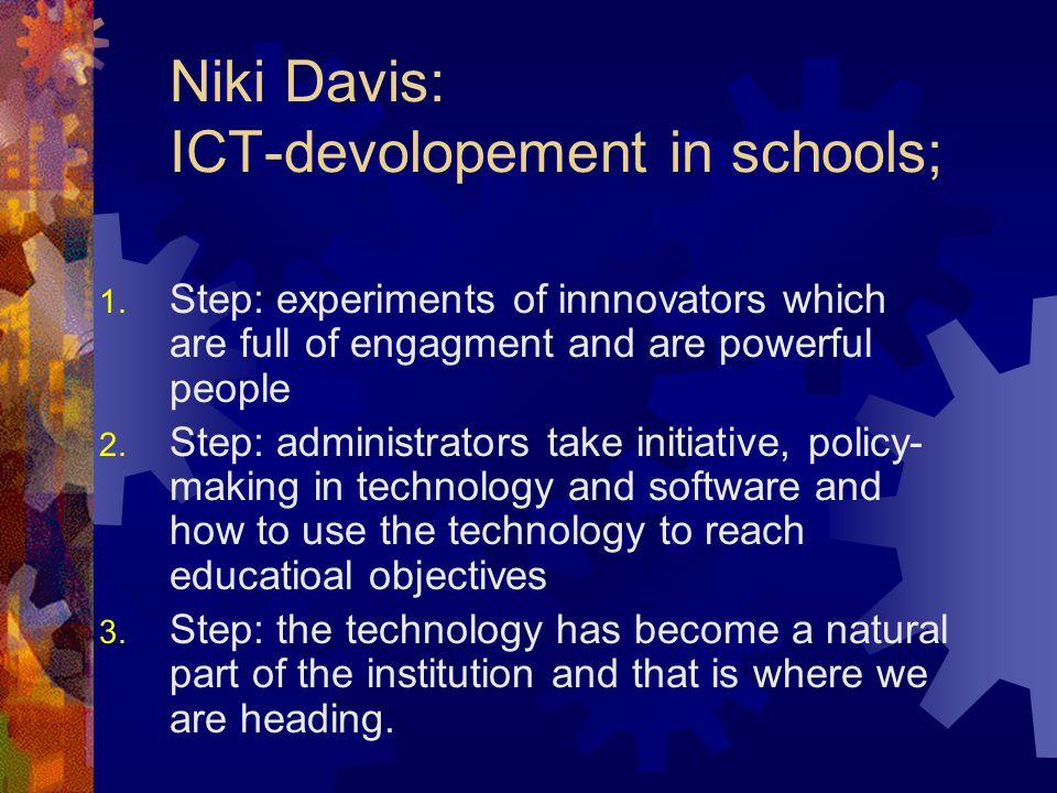 Niki Davis: ICT-devolopement in schools; 1.