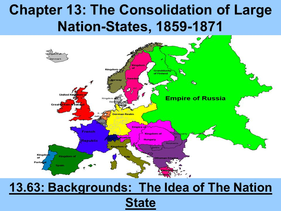 Chapter 13: The Consolidation of Large Nation-States, 1859-1871 13.63: Backgrounds: The Idea of The Nation State