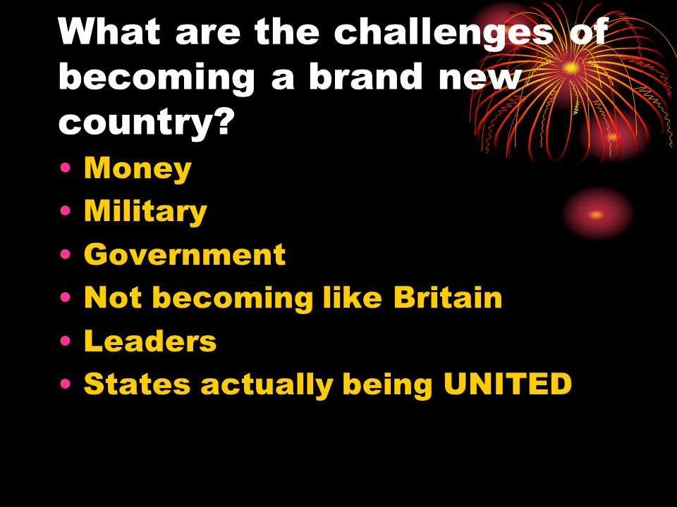 What are the challenges of becoming a brand new country.
