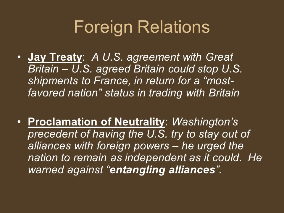 Foreign Relations Jay Treaty: A U.S.agreement with Great Britain – U.S.