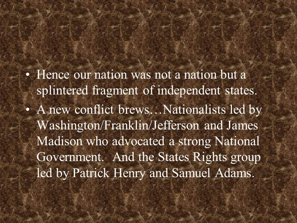 Hence our nation was not a nation but a splintered fragment of independent states.