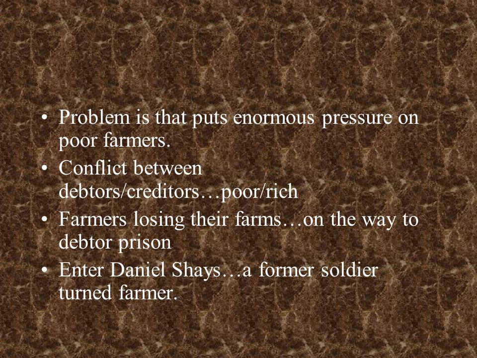 Problem is that puts enormous pressure on poor farmers. Conflict between debtors/creditors…poor/rich Farmers losing their farms…on the way to debtor p