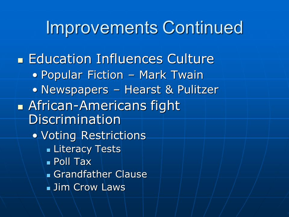 Improvements Continued Education Influences Culture Education Influences Culture Popular Fiction – Mark TwainPopular Fiction – Mark Twain Newspapers –