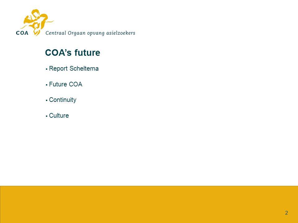 COA's future 2  Report Scheltema  Future COA  Continuity  Culture