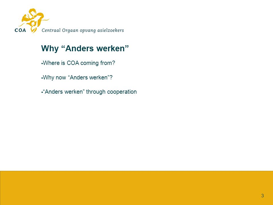 Anders werken – Where is COA coming from 4 2004 New Receptionmodel 2005 New mission/vision 2005-2008 Reorganisation of support structures 2009-2013 Organisation development