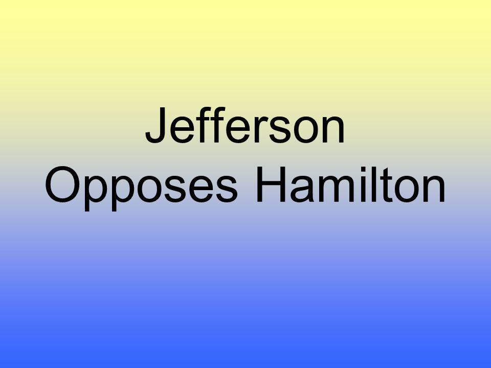 Jefferson Opposes Hamilton