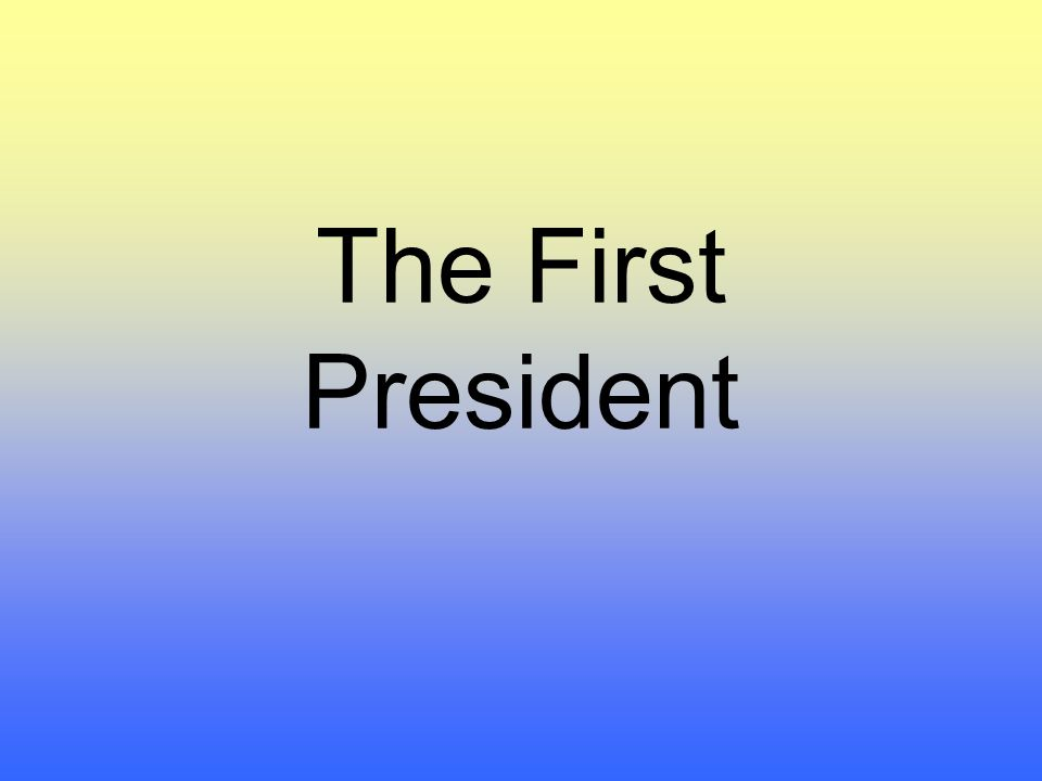 The First President