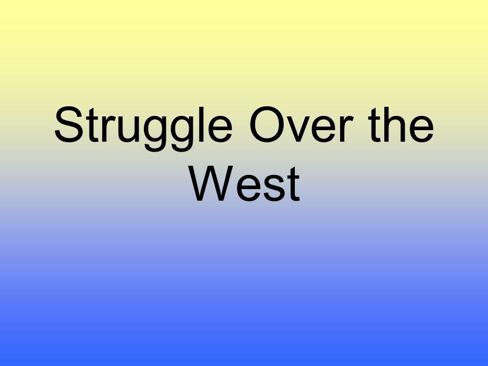 Struggle Over the West