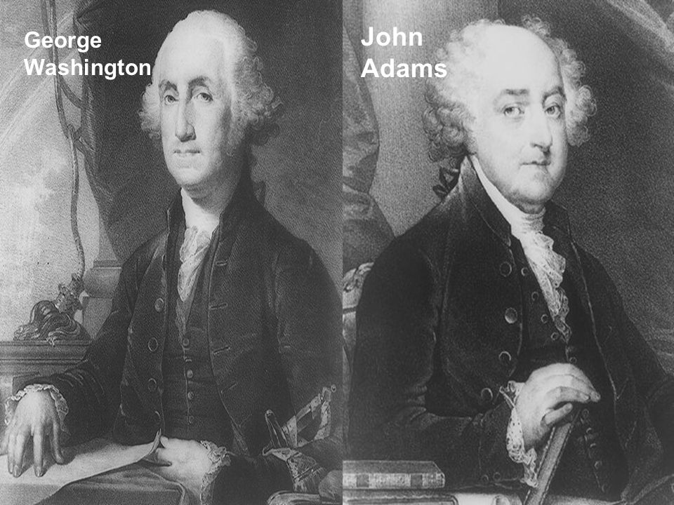 George Washington John Adams