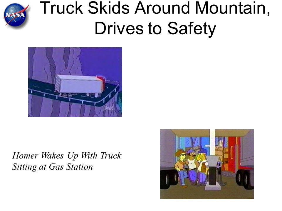 Truck Skids Around Mountain, Drives to Safety Homer Wakes Up With Truck Sitting at Gas Station