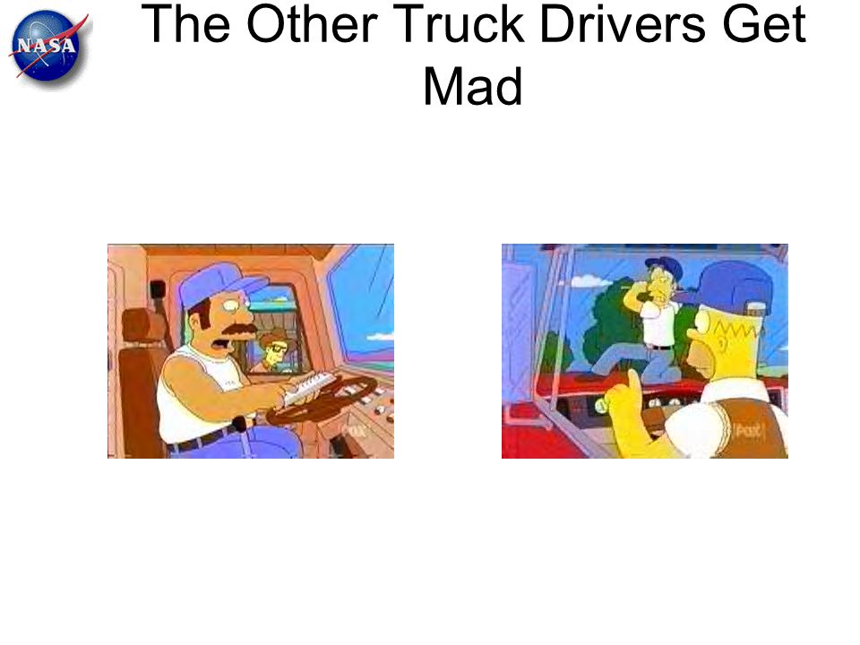 The Other Truck Drivers Get Mad