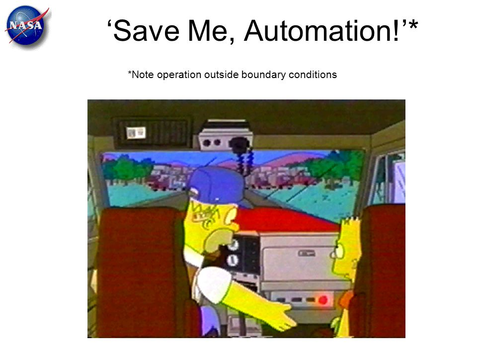 'Save Me, Automation!'* *Note operation outside boundary conditions