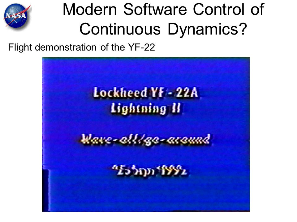 Modern Software Control of Continuous Dynamics? Flight demonstration of the YF-22