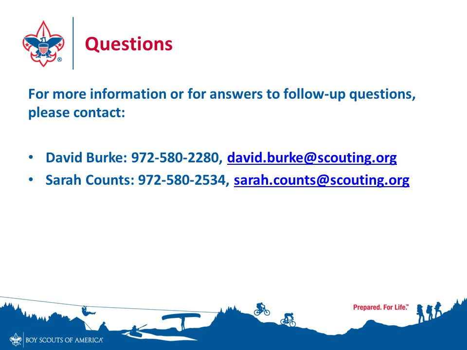 Questions For more information or for answers to follow-up questions, please contact: David Burke: , Sarah Counts: ,