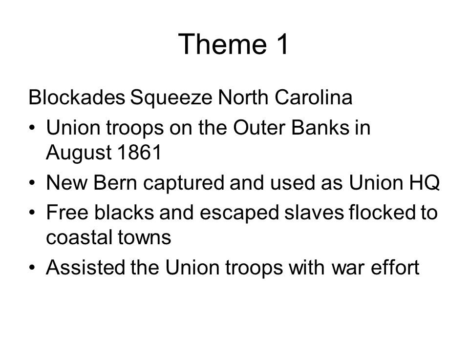 Theme 3: The War Comes to an End Soldiers begin to leave Worrying about family more than war, soldiers began to desert the army and head home NC had large numbers of deserters Had the most troops Fought in VA, which was close to home NC provided more troops to the Confederacy than any other state Deserters received help from Quakers Many fled to the mountains where people were willing to help deserters