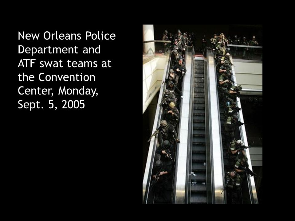 New Orleans Police Department and ATF swat teams at the Convention Center, Monday, Sept. 5, 2005
