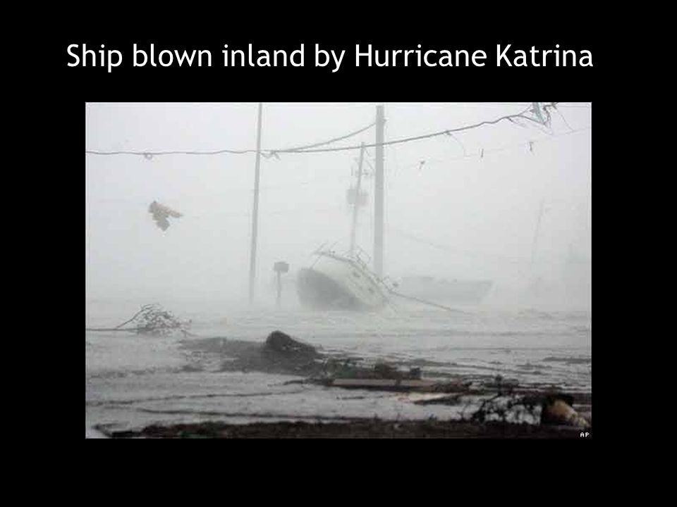 Ship blown inland by Hurricane Katrina