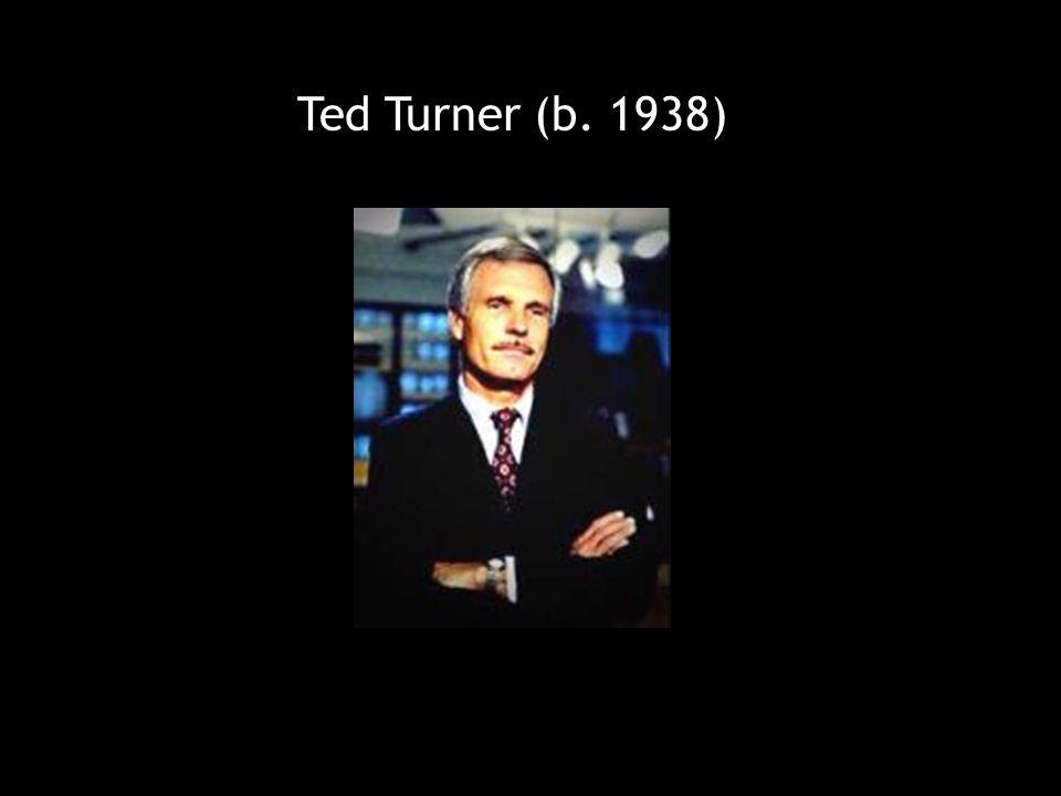 Ted Turner (b. 1938)