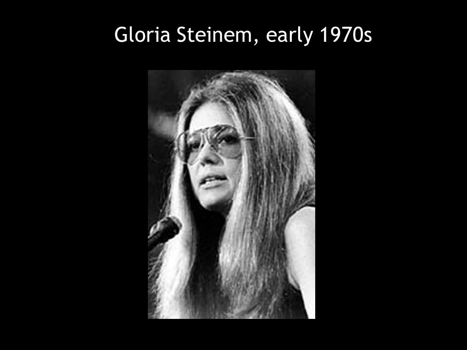 Gloria Steinem, early 1970s