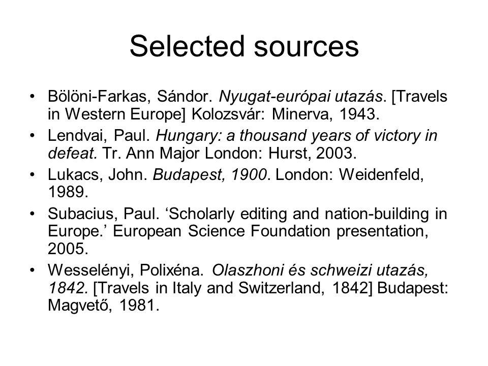Selected sources Bölöni-Farkas, Sándor. Nyugat-európai utazás.