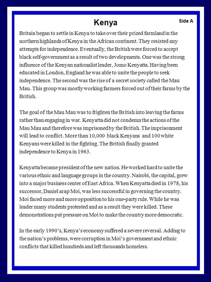 Kenya Britain began to settle in Kenya to take over their prized farmland in the northern highlands of Kenya in the African continent. They resisted a