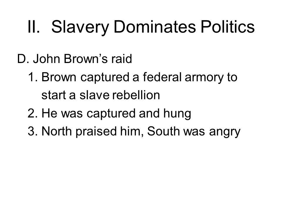 II.Slavery Dominates Politics D. John Brown's raid 1.