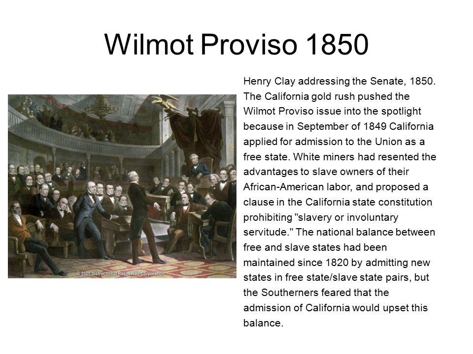 Wilmot Proviso 1850 Henry Clay addressing the Senate, 1850.