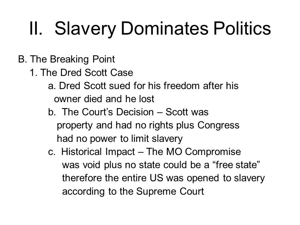 II.Slavery Dominates Politics B. The Breaking Point 1.