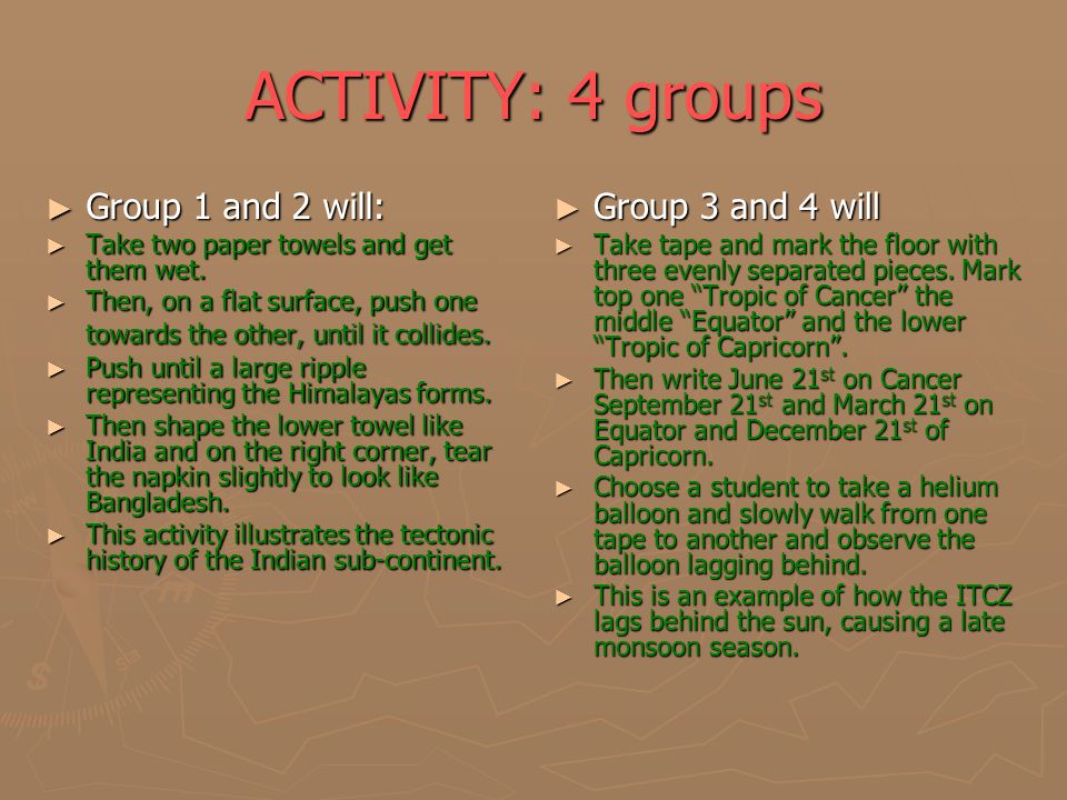 ACTIVITY: 4 groups ► Group 1 and 2 will: ► Take two paper towels and get them wet. ► Then, on a flat surface, push one towards the other, until it col