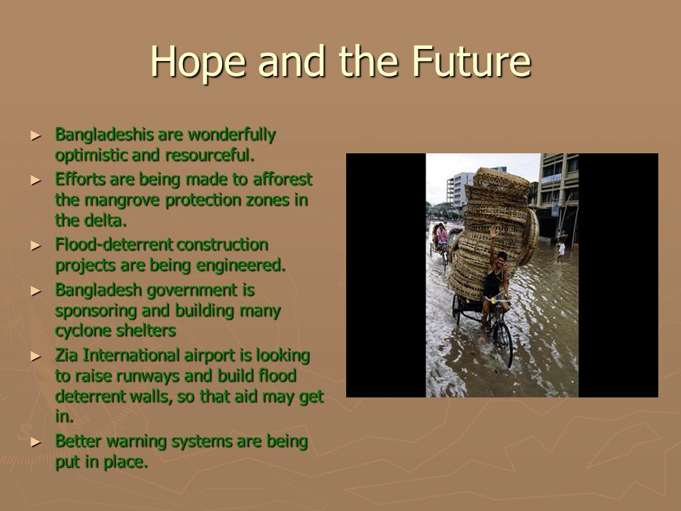 Hope and the Future ►B►B►B►Bangladeshis are wonderfully optimistic and resourceful.