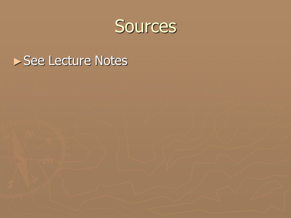 Sources ► See Lecture Notes