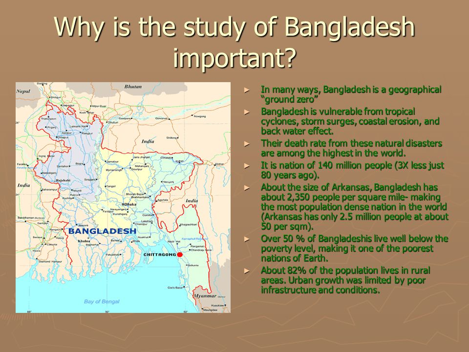 Why is the study of Bangladesh important.