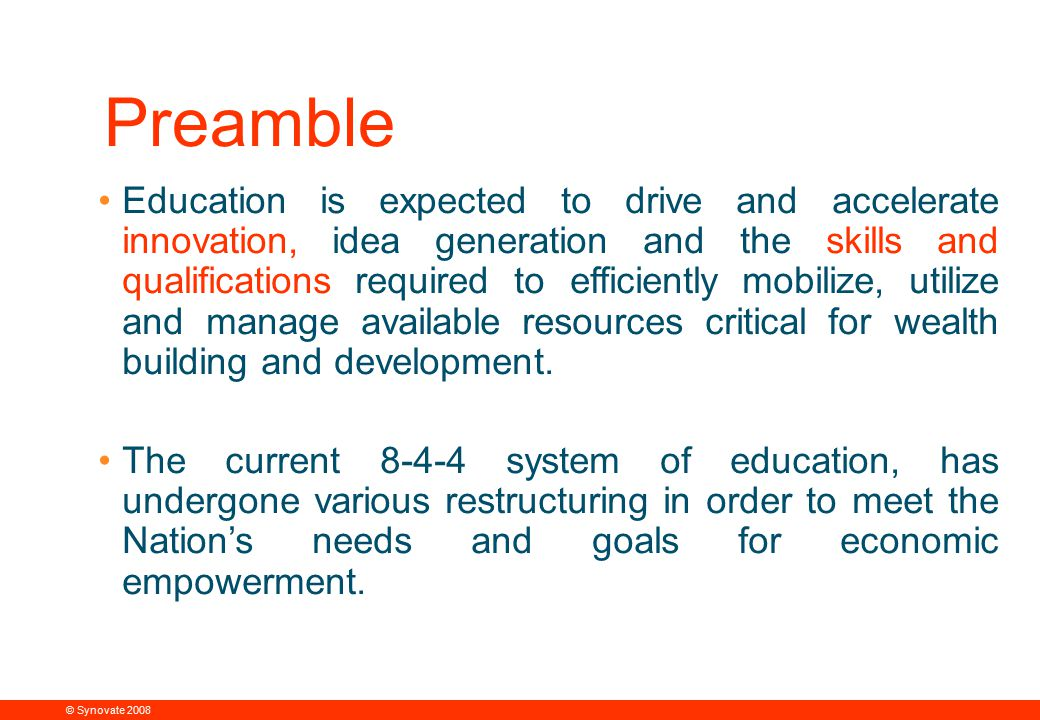 © Synovate 2008 12.00 8.70 5.48 4.63 8.24 5.73 5.27 10.7012.200.50 3.41 Preamble Education is expected to drive and accelerate innovation, idea genera
