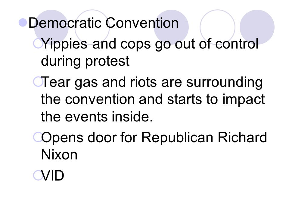 Democratic Convention  Yippies and cops go out of control during protest  Tear gas and riots are surrounding the convention and starts to impact the events inside.