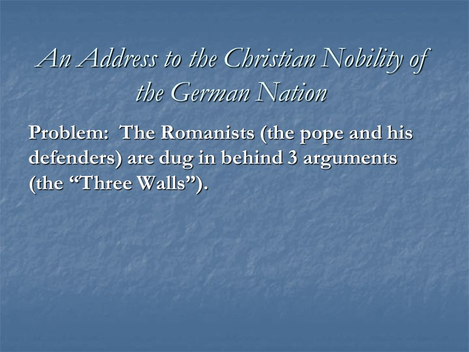 "Problem: The Romanists (the pope and his defenders) are dug in behind 3 arguments (the ""Three Walls"")."