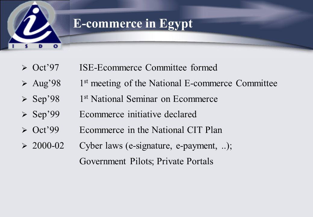  Oct'97ISE-Ecommerce Committee formed  Aug'981 st meeting of the National E-commerce Committee  Sep'981 st National Seminar on Ecommerce  Sep'99Ec